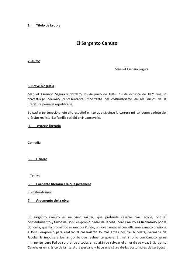 1. Título de la obra El Sargento Canuto 2. Autor Manuel Asensio Segura 3. Breve biografía Manuel Ascencio Segura y Cordero...