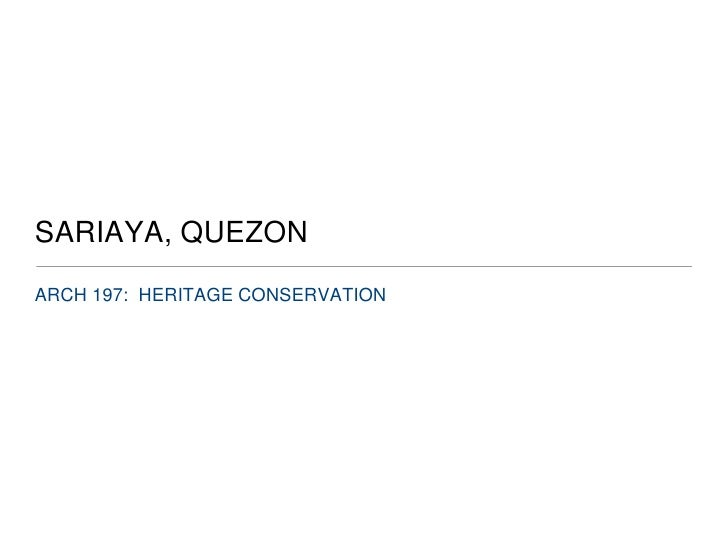 ARCH 197:  HERITAGE CONSERVATION<br />SARIAYA, QUEZON<br />