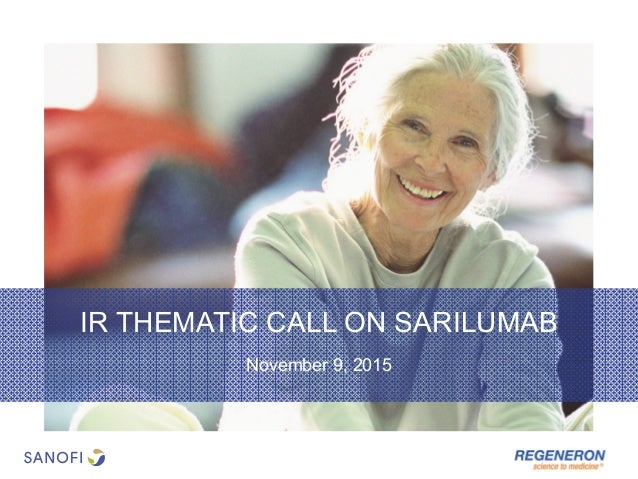 November 9, 2015 IR THEMATIC CALL ON SARILUMAB