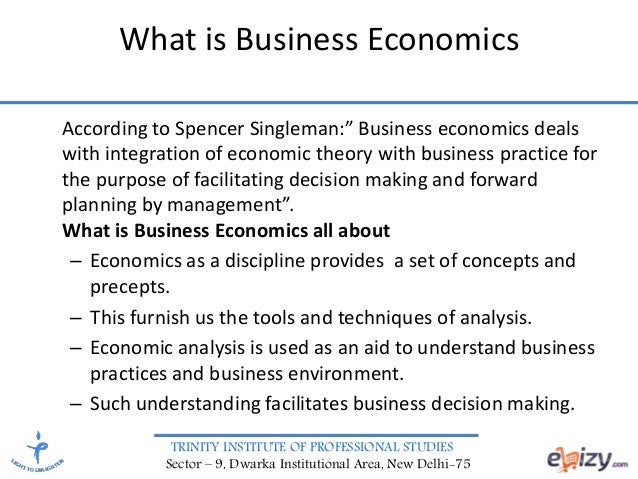 business economics Business and economics college information the david nazarian college of business and economics at california state university, northridge houses seven departments including accounting and information systems business law economics finance, financial planning and insurance management marketing and systems and operations management.