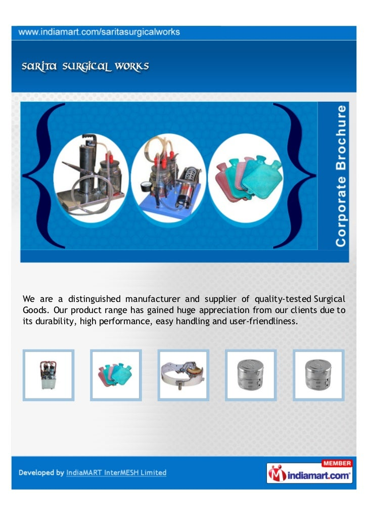 We are a distinguished manufacturer and supplier of quality-tested SurgicalGoods. Our product range has gained huge apprec...
