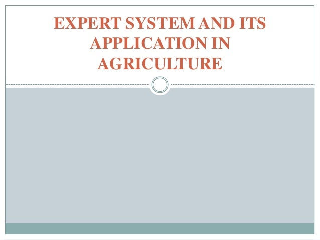 EXPERT SYSTEM AND ITS APPLICATION IN AGRICULTURE