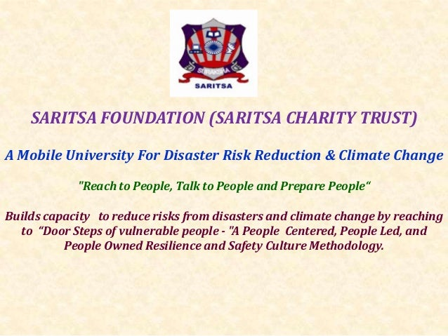 """SARITSA FOUNDATION (SARITSA CHARITY TRUST) A Mobile University For Disaster Risk Reduction & Climate Change """"Reach to Peop..."""