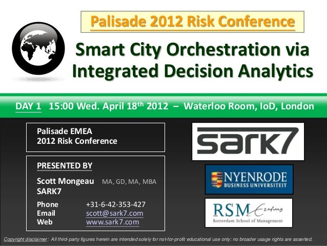 Palisade 2012 Risk Conference                                  Smart City Orchestration via                               ...