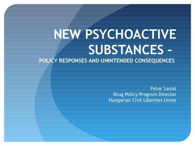 NEW PSYCHOACTIVE SUBSTANCES – POLICY RESPONSES AND UNINTENDED CONSEQUENCES  Peter Sarosi Drug Policy Program Director Hung...