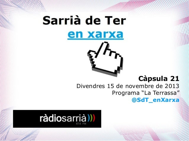 """Càpsula 21  Divendres 15 de novembre de 2013 Programa """"La Terrassa"""" @SdT_enXarxa"""