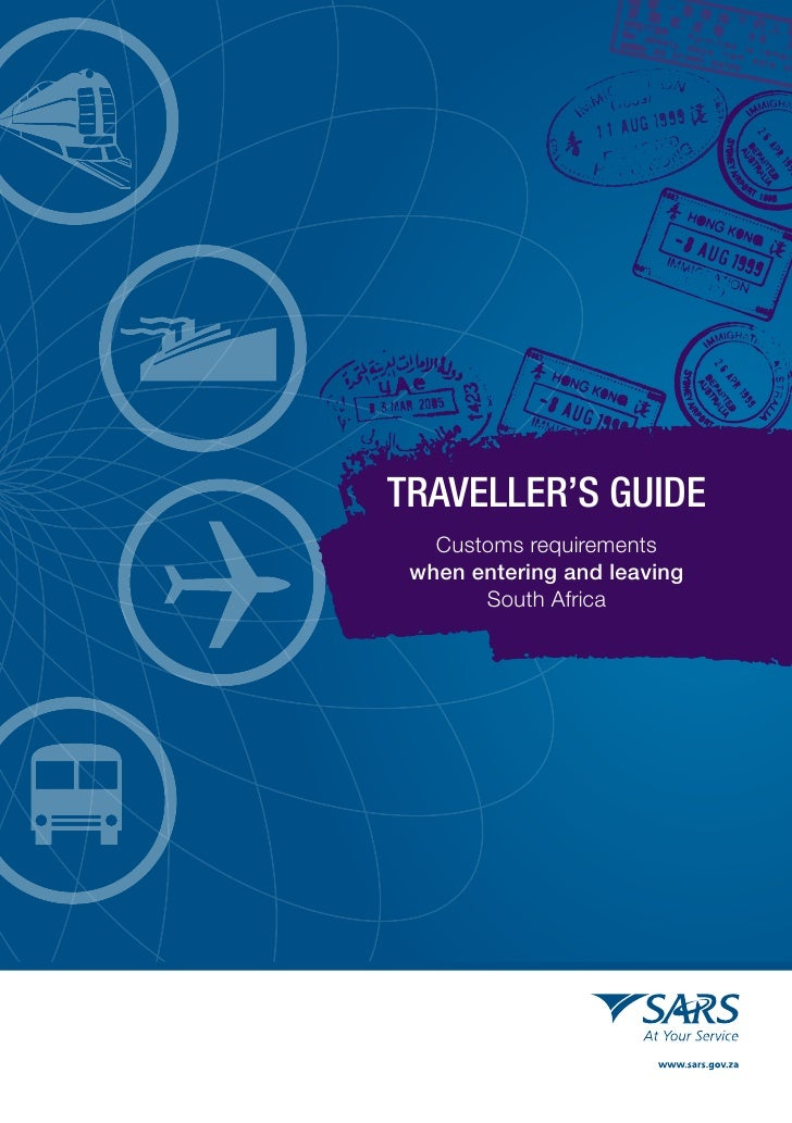 Traveller's Guide    Customs requirements  when entering and leaving        South Africa