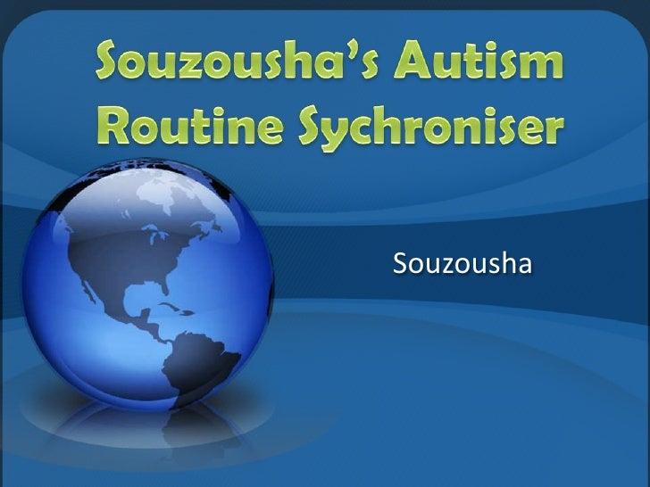Souzousha<br />Souzousha's Autism Routine Sychroniser<br />