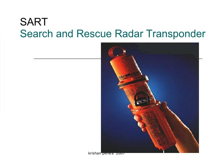 SART   Search and Rescue Radar Transponder