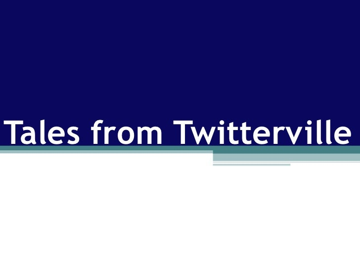 Tales from Twitterville