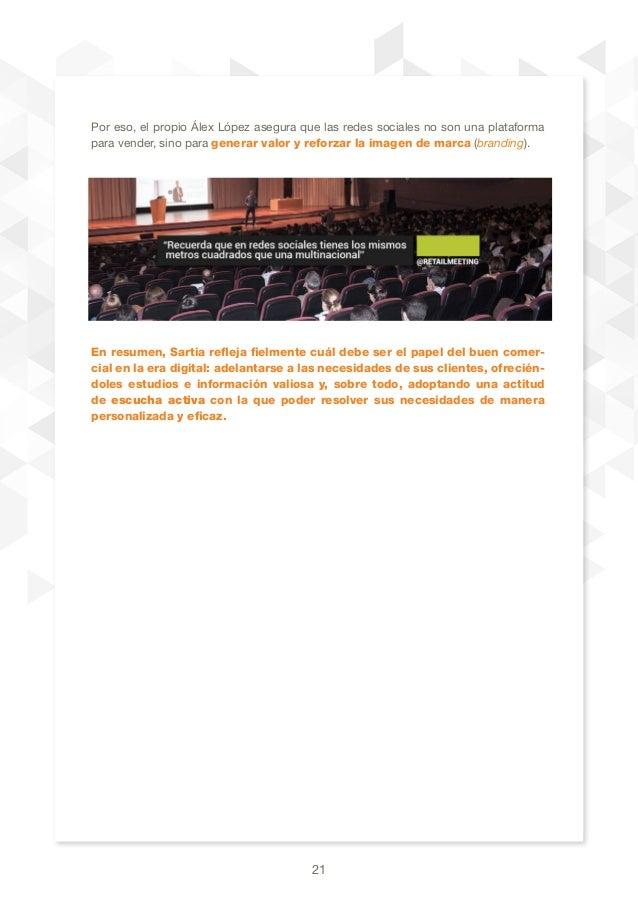 21 Por eso, el propio Álex López asegura que las redes sociales no son una plataforma para vender, sino para generar valor...