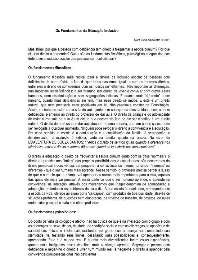 Os Fundamentos da Educação Inclusiva Mara Lúcia Sartoretto © 2011 Mas afinal, por que a pessoa com deficiência tem direito...