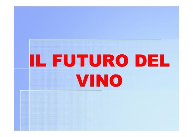 IL FUTURO DEL VINO