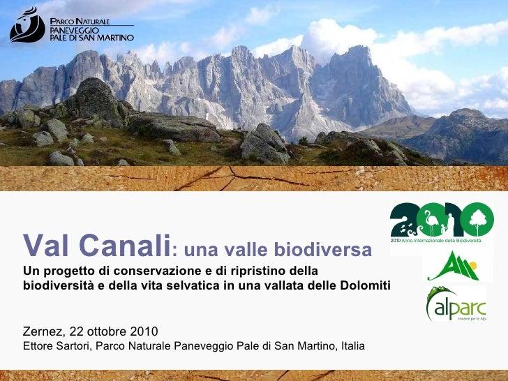 Val Canali : una valle biodiversa Un progetto di conservazione e di ripristino della biodiversità e della vita selvatica i...