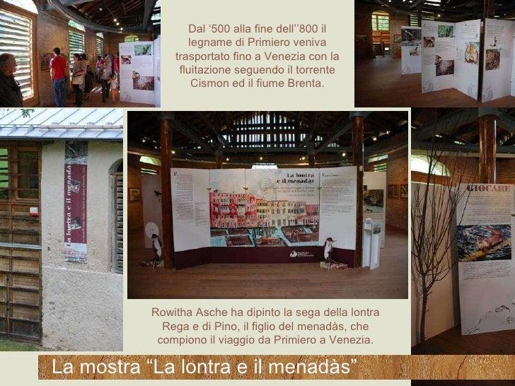 """La mostra """"La lontra e il menadàs"""" Dal '500 alla fine dell''800 il legname di Primiero veniva trasportato fino a Venezia c..."""