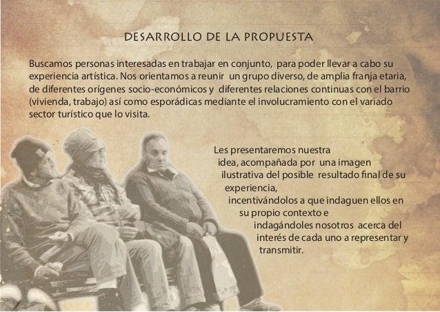 DESARROLLO DE LA PROPUESTA Buscamos personas interesadas en trabajar en conjunto, para poder llevar a cabo su experiencia ...