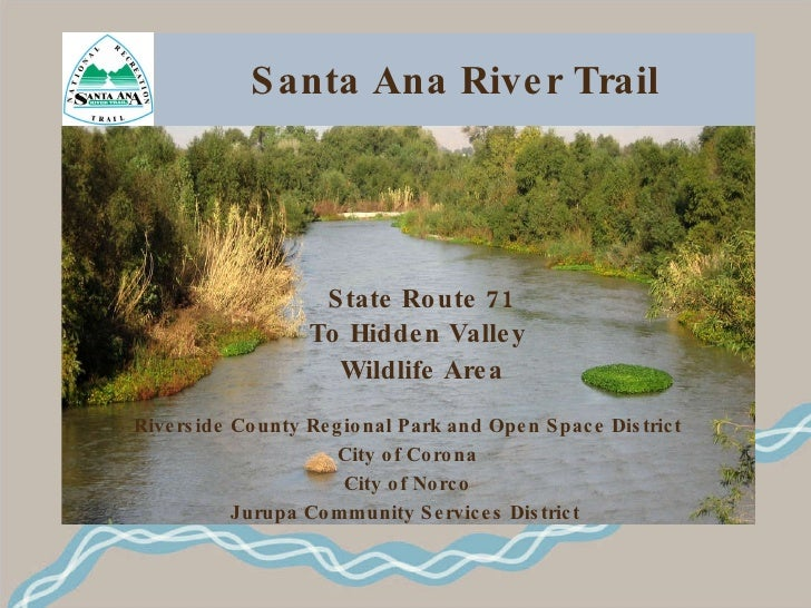 Santa Ana River Trail State Route 71 To Hidden Valley  Wildlife Area Riverside County Regional Park and Open Space Distric...