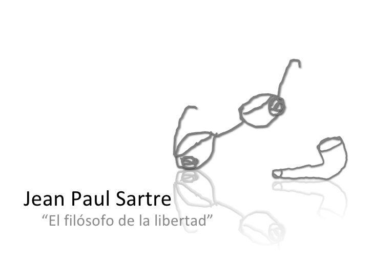 """Jean Paul Sartre """" El filósofo de la libertad"""""""
