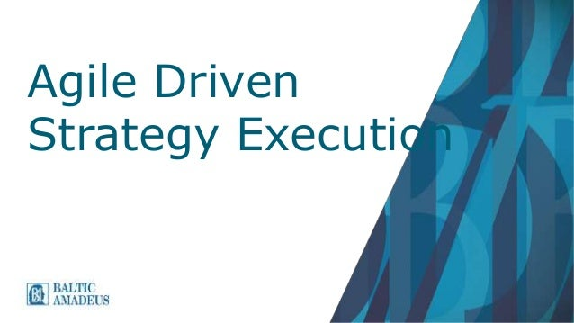 Agile Driven Strategy Execution