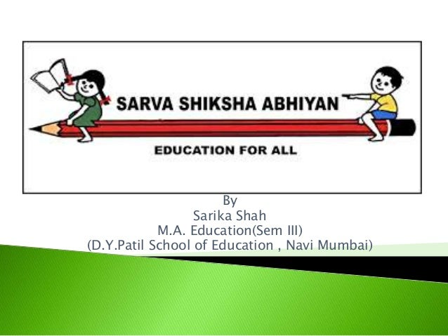 thesis on sarva shiksha abhiyan Hon'ble chief minister's sandesh for school chalo abhiyan 2015 :  shiksha se: your browser does not support the audio tag employee login.