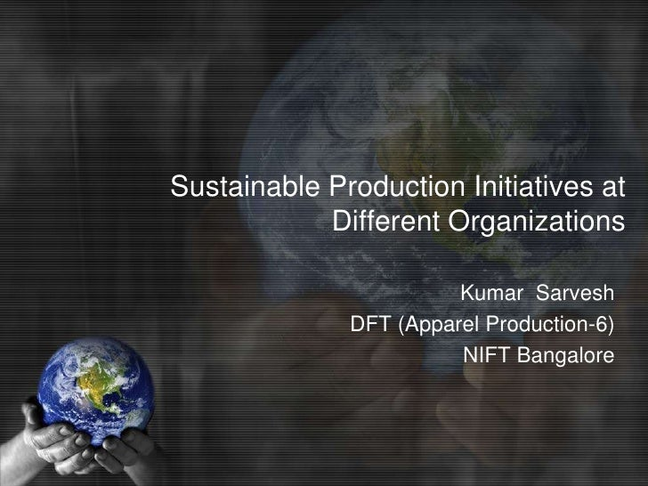 Sustainable Production Initiatives at            Different Organizations                        Kumar Sarvesh             ...