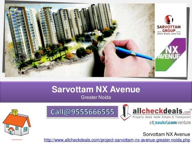 Sarvottam NX Avenue Greater Noida Sorvottam NX Avenue http://www.allcheckdeals.com/project-sarvottam-nx-avenue-greater-noi...