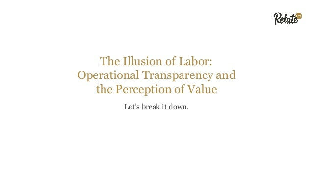 The Objective In the study guys' words • Demonstrate the impact of the labor illusion on service value perceptions • Demon...