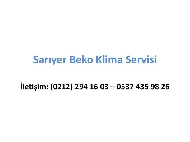 Sarıyer Beko Klima Servisi İletişim: (0212) 294 16 03 – 0537 435 98 26