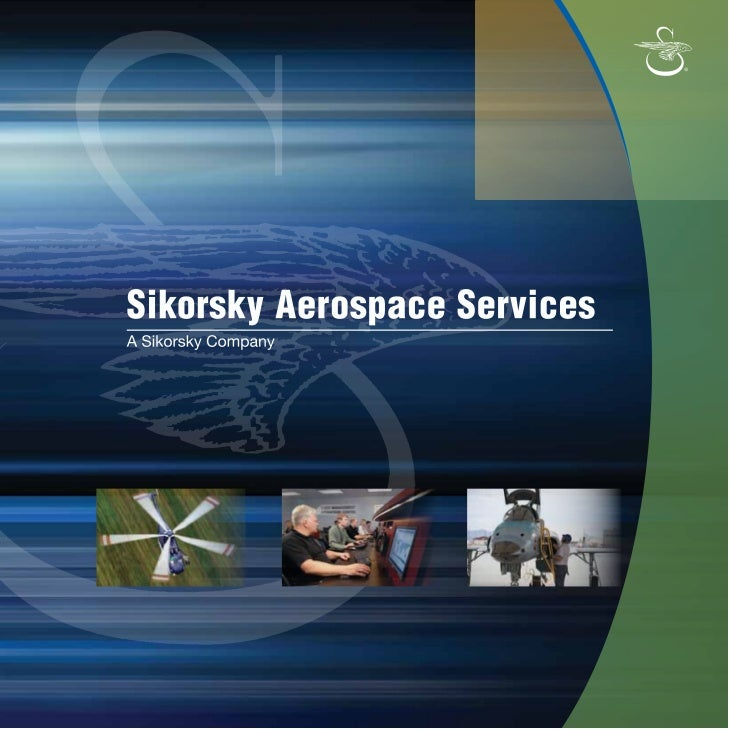 Sikorsky Aerospace Services        Overview        Comprehensive...Integrated...UniqueSikorsky Aerospace Services: The Rig...
