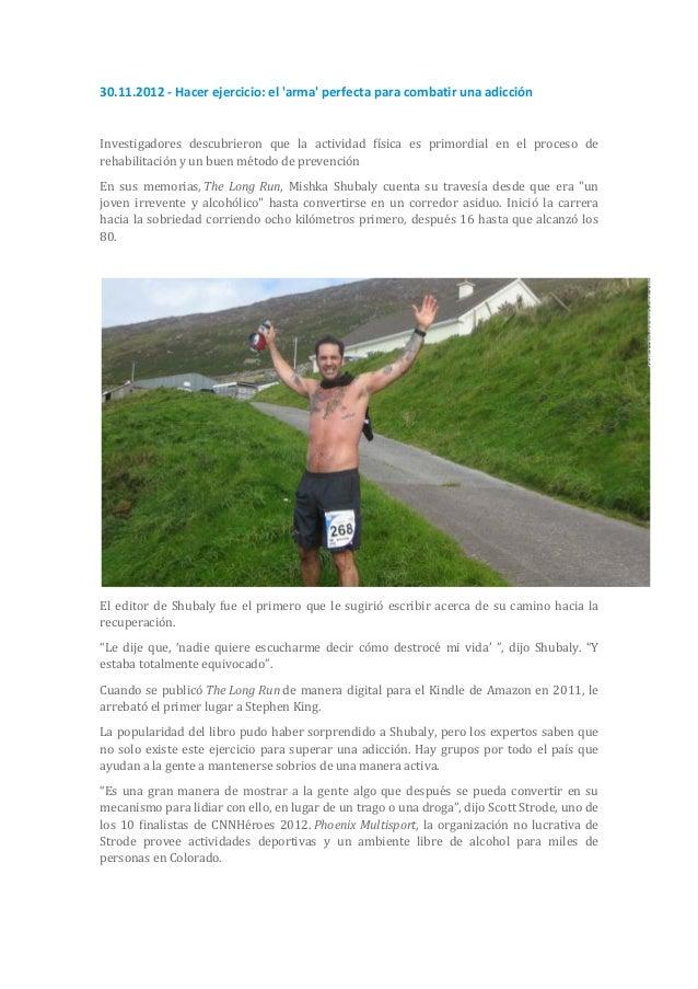 30.11.2012 - Hacer ejercicio: el arma perfecta para combatir una adicciónInvestigadores descubrieron que la actividad físi...