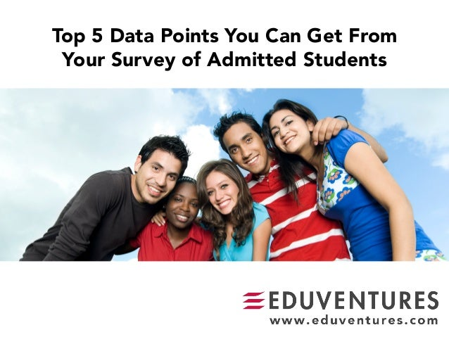 Top 5 Data Points You Can Get From  Your Survey of Admitted Students