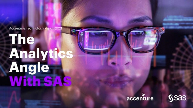 Accenture Technology Vision 2021 The Analytics Angle With SAS