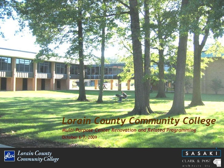 Lorain County Community College<br />Multi-Purpose Center Renovation and Related Programming<br />October 6-7, 2009<br />