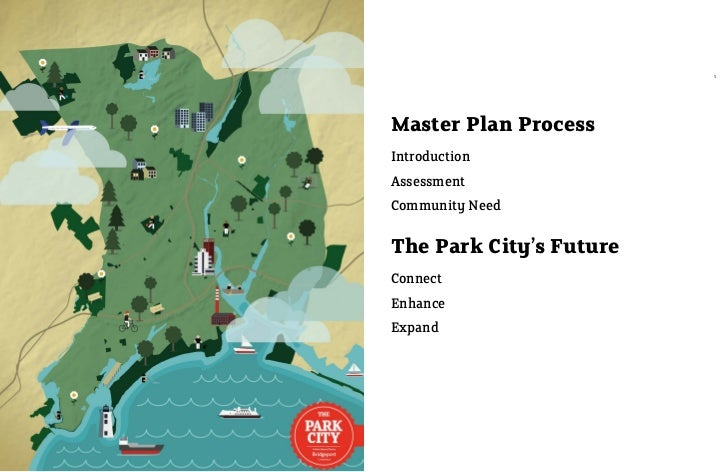 1Master Plan ProcessIntroductionAssessmentCommunity NeedThe Park City's FutureConnectEnhanceExpand
