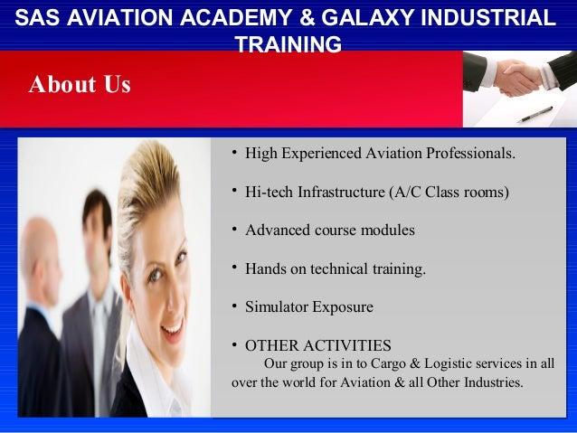 Sas Aviation Academy & Galaxy Industrial Training Slide 3