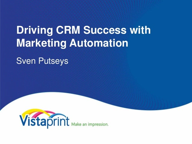 Driving CRM Success withMarketing AutomationSven Putseys