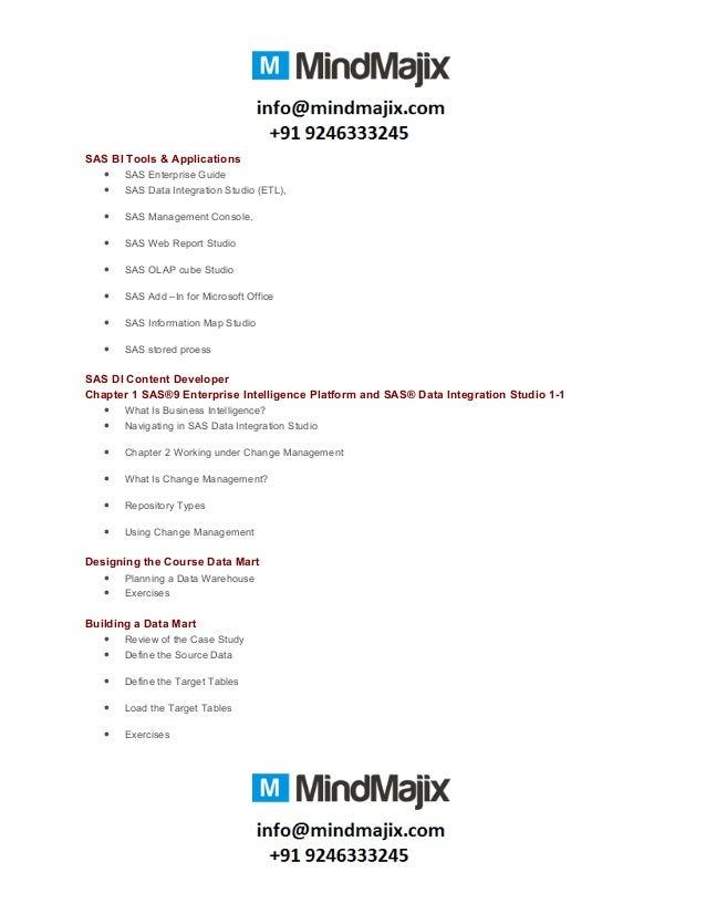 SAS BI Tools & Applications • SAS Enterprise Guide • SAS Data Integration Studio (ETL), • SAS Management Console, • SAS We...