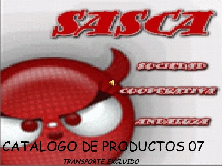 CATALOGO DE PRODUCTOS 07 CATALOGO DE PRODUCTOS 07 TRANSPORTE EXCLUIDO