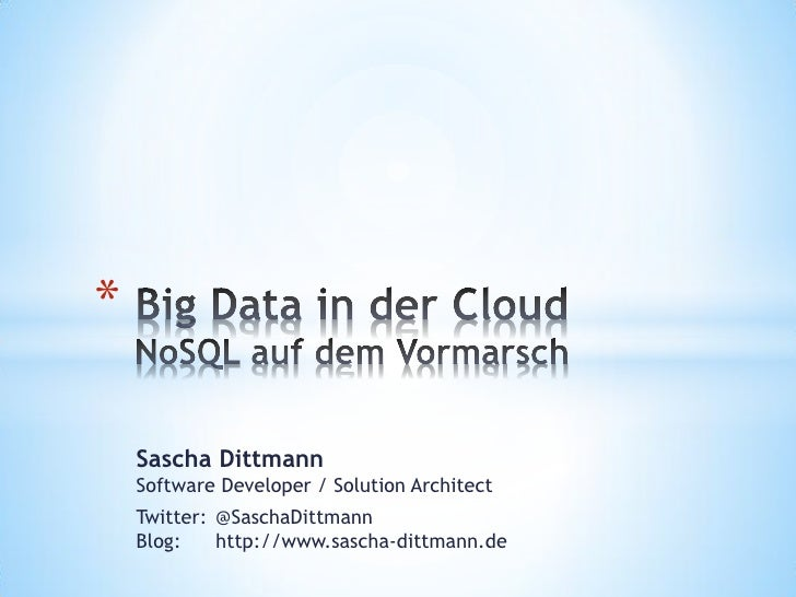 *    Sascha Dittmann    Software Developer / Solution Architect    Twitter: @SaschaDittmann    Blog:    http://www.sascha-...