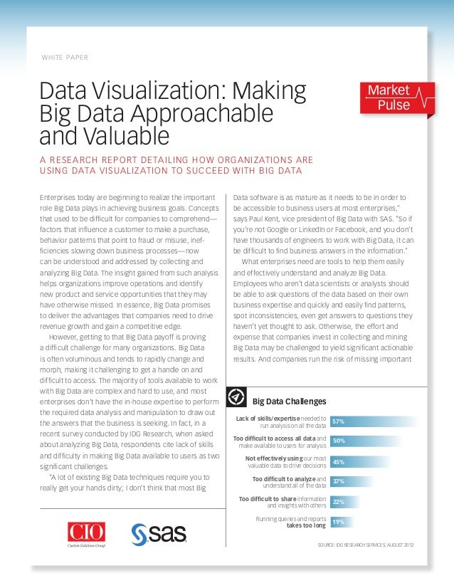 Data Visualization: MakingBig Data Approachableand ValuableData software is as mature as it needs to be in order tobe acce...