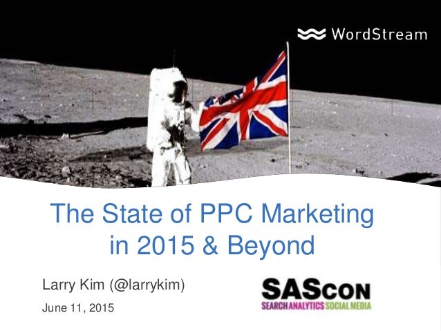 The State of PPC Marketing in 2015 & Beyond Larry Kim (@larrykim) June 11, 2015