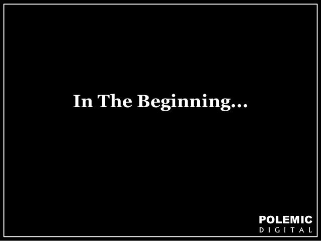 POLEMIC  D I G I T A L  In The Beginning...