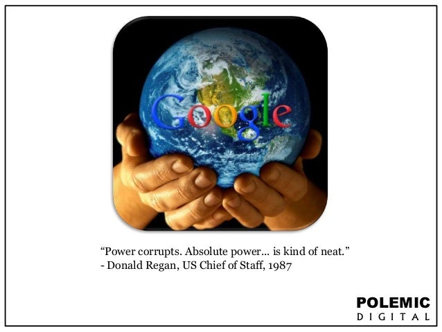 """POLEMIC  D I G I T A L  """"Power corrupts. Absolute power... is kind of neat.""""  - Donald Regan, US Chief of Staff, 1987"""