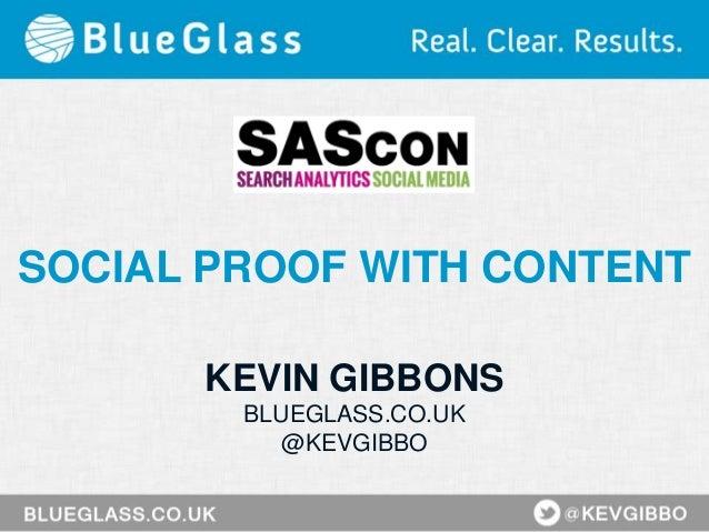 SOCIAL PROOF WITH CONTENTKEVIN GIBBONSBLUEGLASS.CO.UK@KEVGIBBO