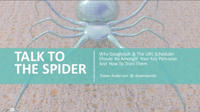 Why  Googlebot &  The  URL  Scheduler   Should   Be  Amongst   Your  Key  Personas   And  How  T...
