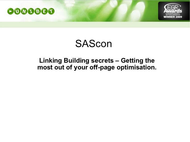 SAScon  Linking Building secrets – Getting the most out of your off-page optimisation.