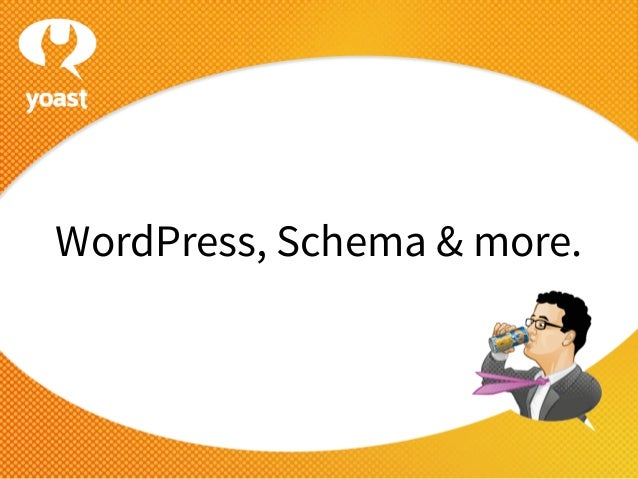 WordPress, Schema & more.