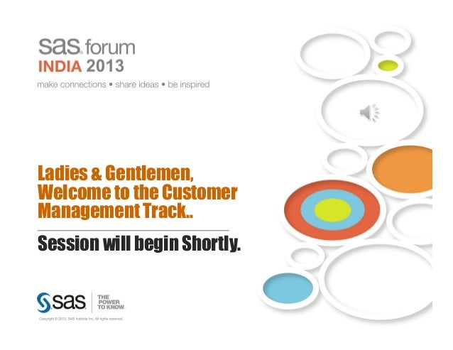 Ladies & Gentlemen,Welcome to the CustomerManagement Track..Session will begin Shortly.