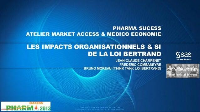 PHARMA SUCESSATELIER MARKET ACCESS & MEDICO ECONOMIELES IMPACTS ORGANISATIONNELS & SI               DE LA LOI BERTRAND    ...