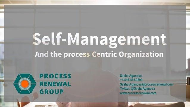 www.processrenewal.com © Process Renewal Group 2018 Sasha Aganova +1-416-473-9899 Sasha.Aganova@processrenewal.com Twitter...